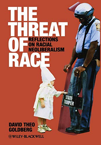 9780631219675: The Threat of Race: Reflections on Racial Neoliberalism
