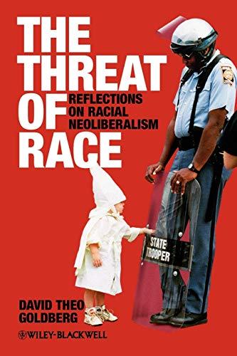 9780631219682: The Threat of Race: Reflections on Racial Neoliberalism