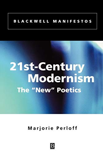"9780631219705: 21st-Century Modernism: The ""New"" Poetics"
