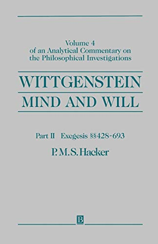 9780631219873: Wittgenstein Mind and Will V4 Pt 2: Volume 4 of an Analytical Commentary on the Philosophical Investigations: Exegesis Sections 428-693 Pt. II (An ... on the Philosophical investigations)