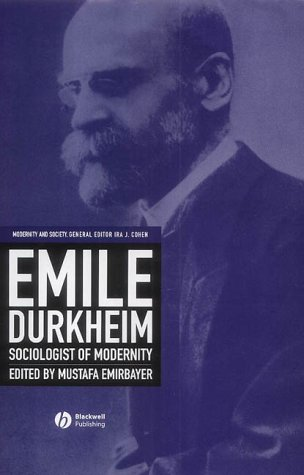 9780631219903: Emile Durkheim: Sociologist of Modernity (Modernity and Society)