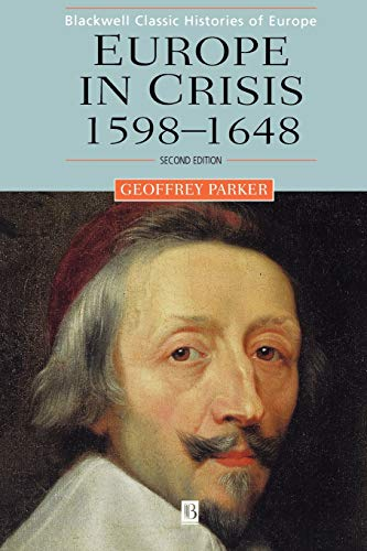 Europe in Crisis 1598-1648 2e: Geoffrey Parker