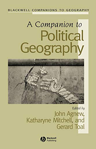 A COMPANION TO POLITICAL GEOGRAPHY: Agnew, John, et al (Eds)