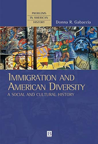 9780631220329: Immigration and American Diversity: A Social and Cultural History (Problems in American History)