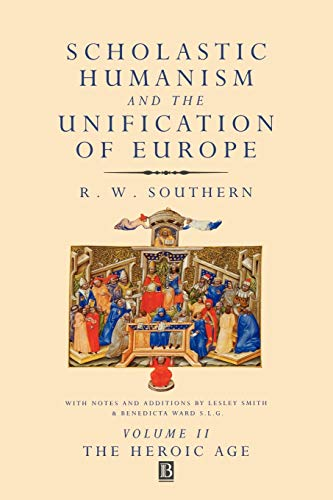 9780631220794: 2: Scholastic Humanism and the Unification of Europe, Volume II: The Heroic Age