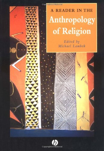 9780631221135: A Reader in the Anthropology of Religion (Wiley Blackwell Anthologies in Social and Cultural Anthropology)