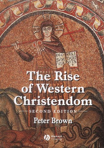9780631221371: The Rise of Western Christendom: Triumph and Diversity 200-1000 Ad