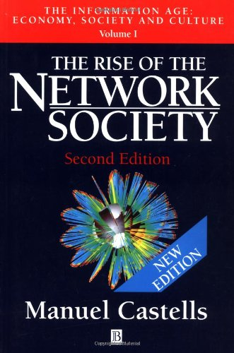 9780631221401: The Rise of the Network Society: The Information Age: Economy, Society and Culture, Volume I: Economy, Society and Culture Vol 1