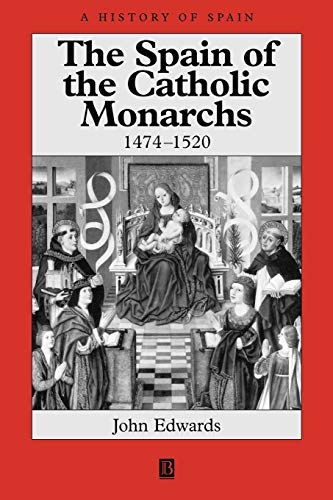 9780631221432: The Spain of the Catholic Monarchs 1474-1520