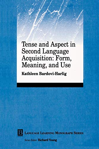 9780631221494: Tense and Aspect in Second Language Acquisition: Form, Meaning, and Use
