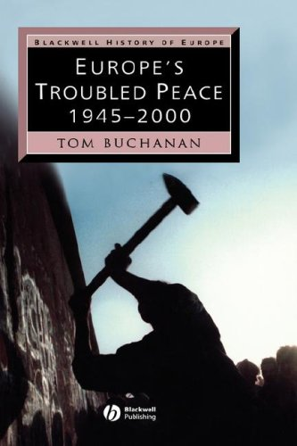9780631221623: Europe's Troubled Peace: 1945 - 2000 (Blackwell History of Europe)