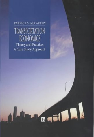 9780631221814: Transportation Economics: Theory and Practice : A Case Study Approach