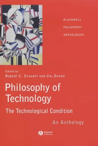 9780631222187: Philosophy of Technology: The Technological Condition - An Anthology (Blackwell Philosophy Anthologies)