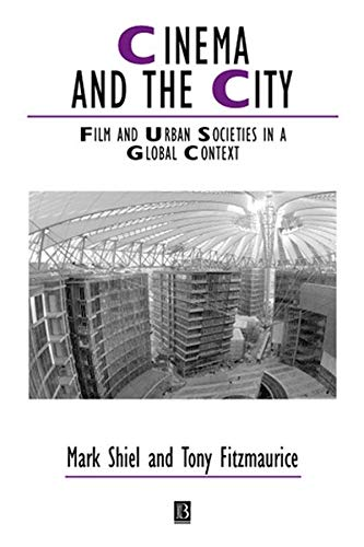 9780631222446: Cinema and the City: Film and Urban Societies in a Global Context
