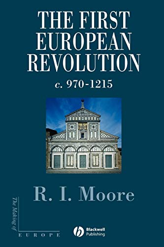 9780631222774: The First European Revolution: c. 970-1215 (The Making of Europe)