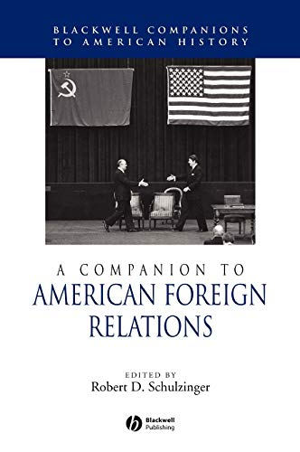 9780631223153: A Companion to American Foreign Relations (Wiley Blackwell Companions to American History)