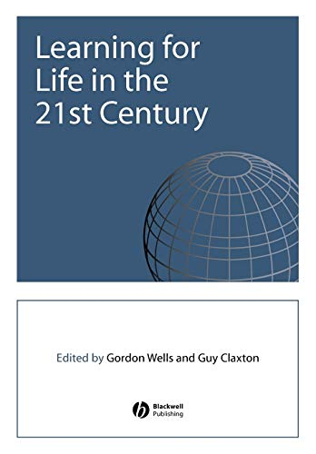 9780631223313: Learning for Life in the 21st Century: Sociocultural Perspectives on the Future of Education
