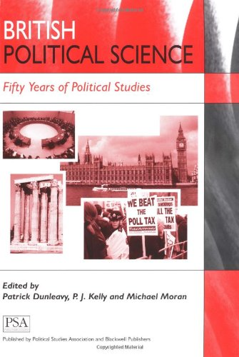 British Political Science: Fifty Years of Political Studies: Dunleavy, Patrick; Kelly, P. J.; Moran...