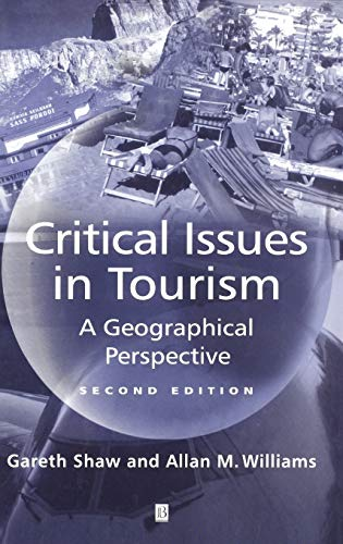9780631224136: Critical Issues in Tourism 2e: A Geographical Perspective