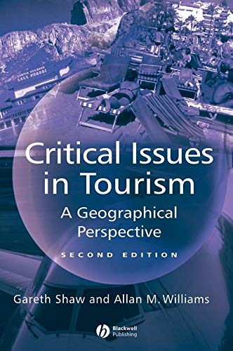 9780631224143: Critical Issues in Tourism 2e: A Geographical Perspective