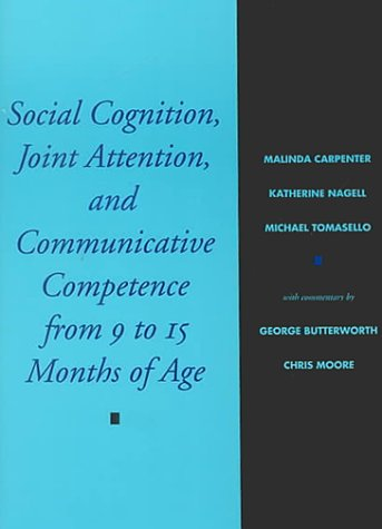 9780631224600: Social Cognition, Joint Attention, and Communicative Competence from 9 to 15 Months of Age (Monographs of the Society for Research in Child Development)