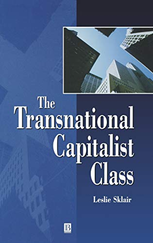 The Transnational Capitalist Class (Hardback): Leslie Sklair