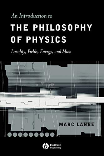 9780631225010: An Introduction to the Philosophy of Physics: Locality, Fields, Energy, and Mass