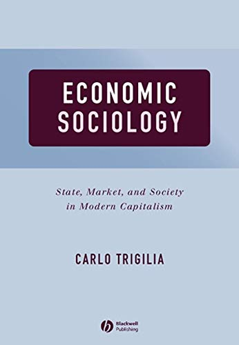 9780631225355: Economic Sociology: State, Market, and Society in Modern Capitalism