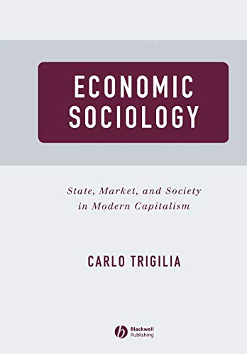 9780631225362: Economic Sociology: State, Market, and Society in Modern Capitalism