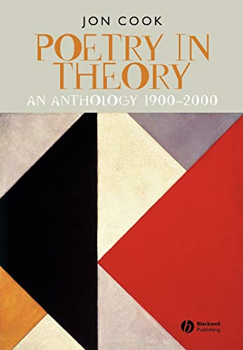 Poetry in Theory: An Anthology 1900-2000: Jon Cook