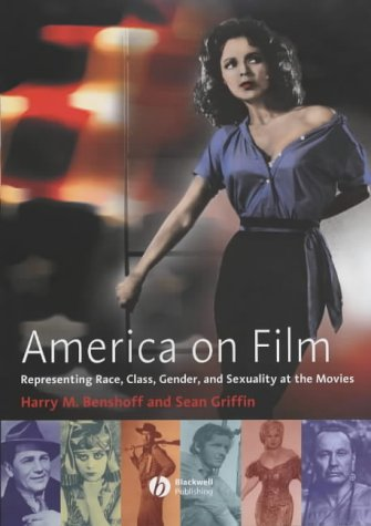 9780631225829: America on Film: Representing Race, Class, Gender, and Sexuality