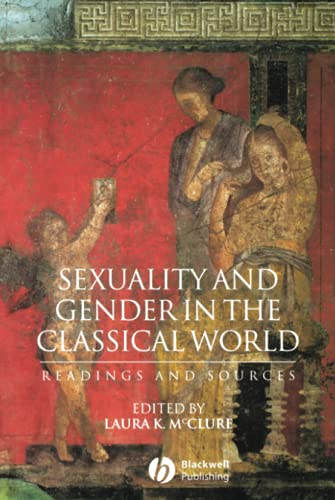 9780631225881: Sexuality and Gender in the Classical World: Readings and Sources (Interpreting Ancient History)