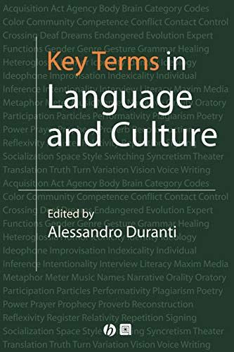 Key Terms 9780631226666 Key Terms in Language and Culture is a new collection of 75 short original essays written by leading scholars in linguistic anthropology
