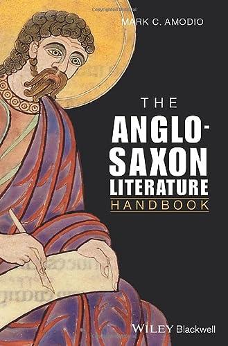The Anglo Saxon Literature Handbook: Amodio, Mark C.