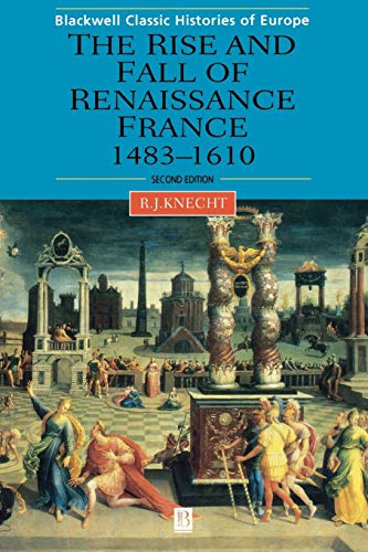 9780631227298: Renaissance France 1483-1610 2e (Blackwell Classic Histories of Europe)
