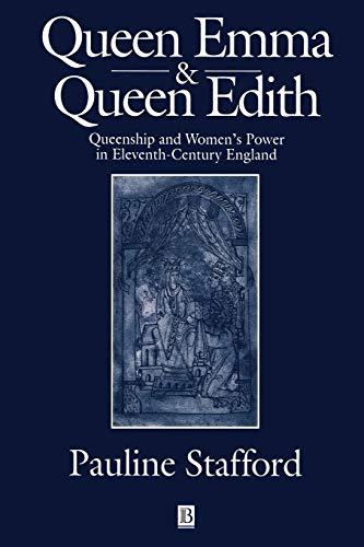 9780631227380: Queen Emma and Queen Edith: Queenship and Women's Power in Eleventh-Century England