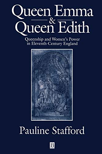 9780631227380: Queen Emma and Queen Edith: Queenship and Women's Power in Eleventh-Century England