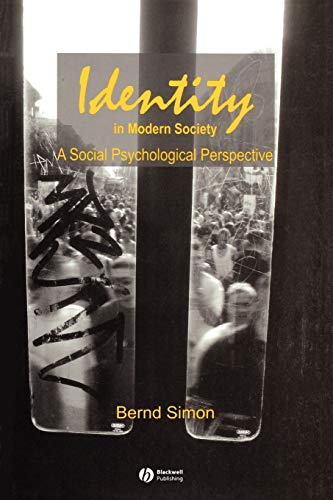 Identity in Modern Society: A Social Psychological Perspective (Paperback): Bernd Simon