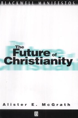 9780631228141: The Future of Christianity (Wiley-Blackwell Manifestos)