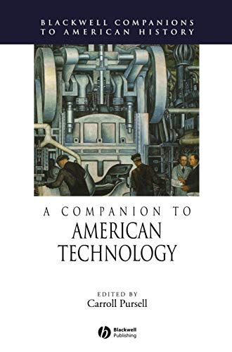 A Companion to American Technology.: Pursell, Carroll [Ed]