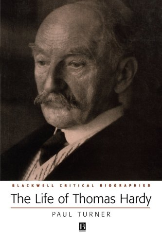 9780631228509: The Life of Thomas Hardy: A Critical Biography (Wiley Blackwell Critical Biographies)