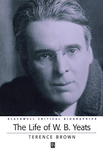 The Life of W. B. Yeats (0631228519) by Brown, Terence