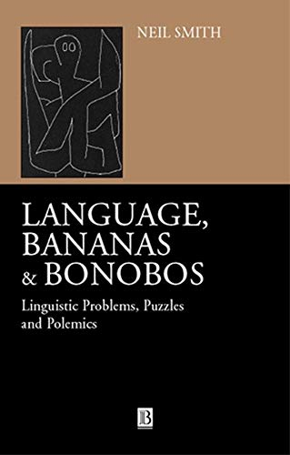 Language, bananas, and bonobos. Linguistic problems, puzzles, and polemics.: SMITH, NEIL.