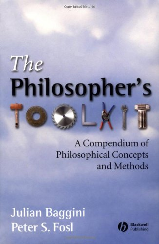 9780631228745: The Philosophers Toolkit: A Compendium of Philosophical Concepts and Methods
