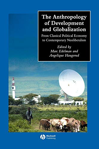 9780631228790: The Anthropology Of Development And Globalization: From Classical Political Economy To Contemporary Neoliberalism