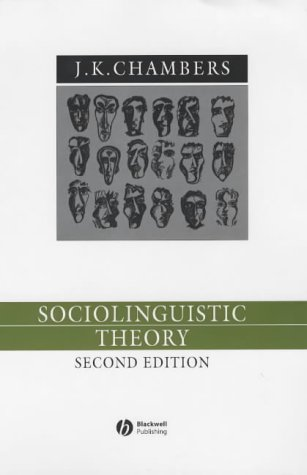 Sociolinguistic Theory (Language in Society): Chambers, J. K.
