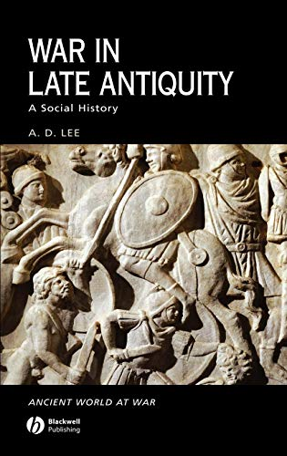 9780631229254: War in Late Antiquity: A Social History (Ancient World at War)