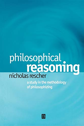 9780631230182: Philosophical Reasoning: A Study in the Methodology of Philosophizing