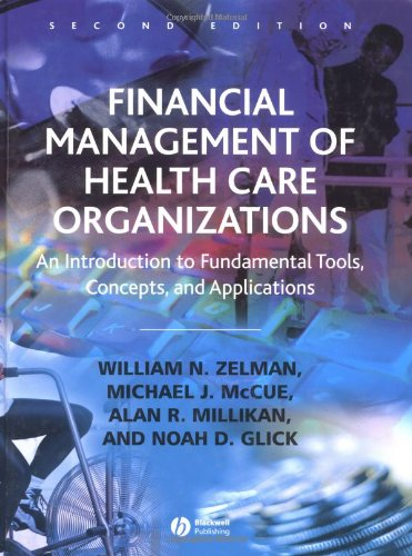 9780631230984: Financial Management of Health Care Organizations: An Introduction to Fundamental Tools, Concepts, and Applications