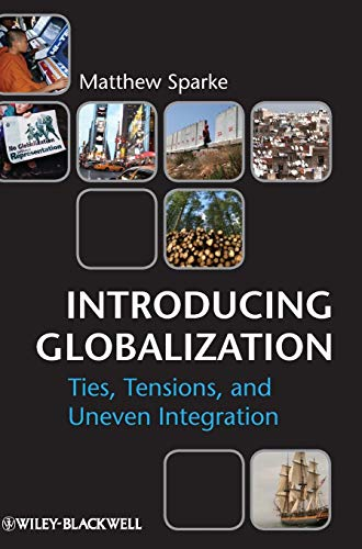 9780631231288: Introducing Globalization: Ties, Tensions, and Uneven Integration